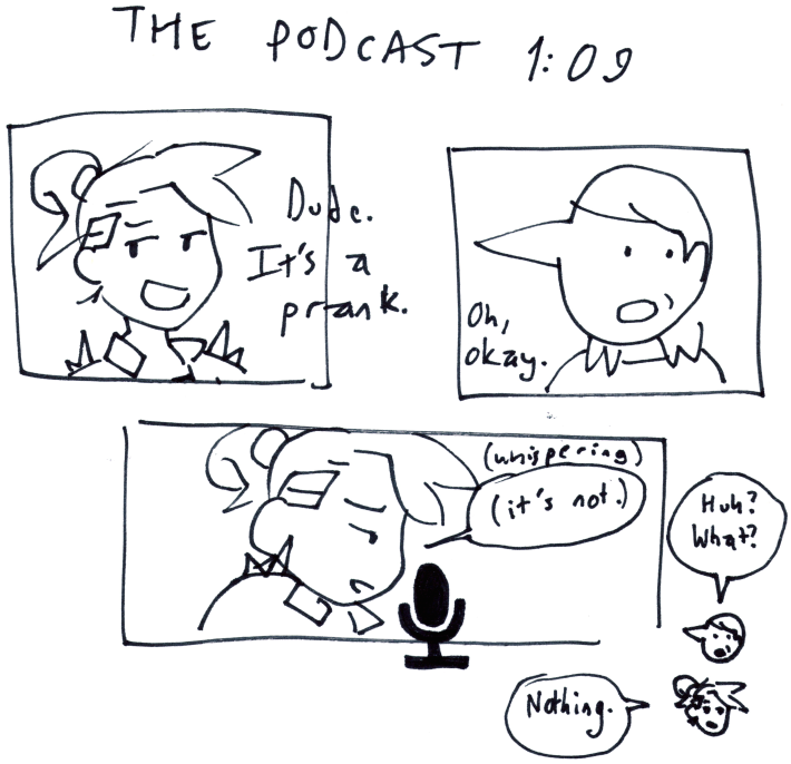 The Podcast 1:09